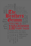 The Brothers Grimm Volume II  110 Grimmer Fairy Tales