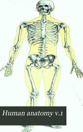 Human anatomy: Volume 1