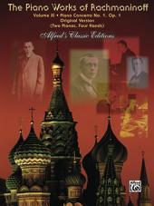 The Piano Works of Rachmaninoff, Volume XI - Piano Concerto No. 1: Original Version (Two Pianos, Four Hands)