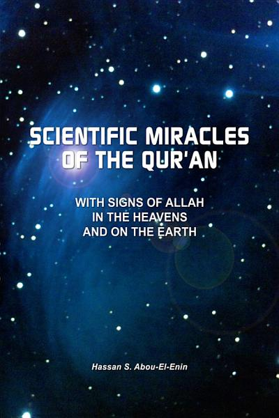 Scientic Miracles Of The Qur An With Signs Of Allah In The Heavens And On The Earth