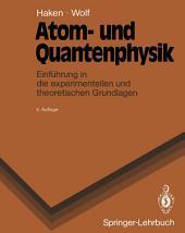 Atom- und Quantenphysik: Einführung in die experimentellen und theoretischen Grundlagen, Ausgabe 4