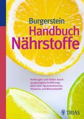Handbuch Nährstoffe: Vorbeugen und heilen durch ausgewogene Ernährung, Ausgabe 12