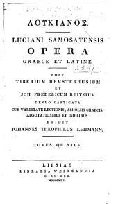 Luciani Samosatensis opera graece et latine: Τόμος 5