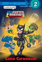Catch Catwoman! (DC Super Friends)