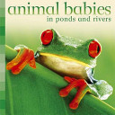 Animal Babies in Ponds and Rivers PDF