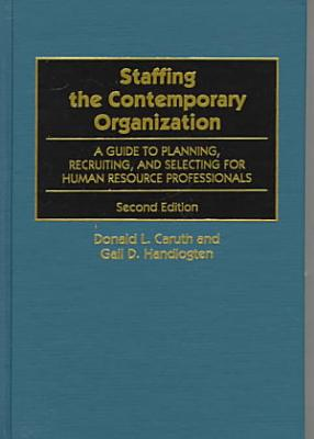 Staffing the Contemporary Organization