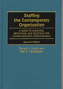 Staffing the Contemporary Organization Book