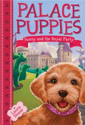 Palace Puppies, Book One: Sunny and the Royal Pain