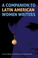 A Companion to Latin American Women Writers PDF
