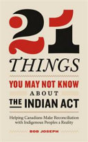 Download 21 Things You May Not Know about the Indian Act Book