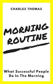 Morning Routine: What Successful People Do In The Morning