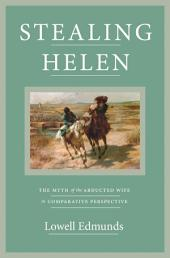 Stealing Helen: The Myth of the Abducted Wife in Comparative Perspective