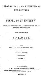Theological and Homiletical Commentary on the Gospel of St. Matthew: From the German of J.P. Lange, Volume 2