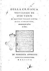 La prima parte della cronica vniuersale de suoi tempi di Matteo Villani cittadino fiorentino