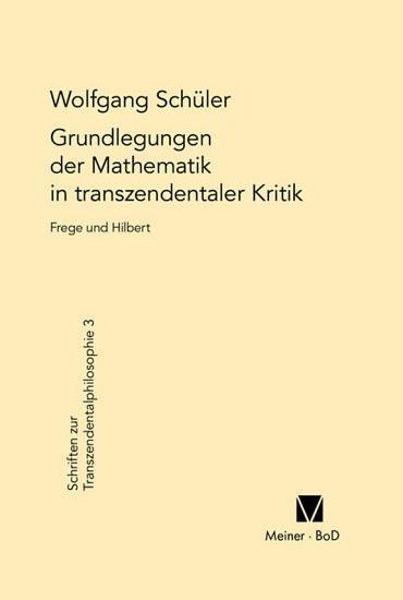 Grundlegungen der Mathematik in transzendentaler Kritik PDF