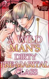 A Wild Guy's Dirty Pre-Marital Class Vol.2 (TL Manga)