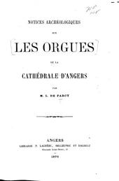 Notices archéologiques sur les orgues de la Cathédrale d'Angers