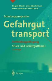 Schulungsprogramm Gefahrguttransport: Fortbildungslehrgang Stück- und Schüttgutfahrer, Ausgabe 2