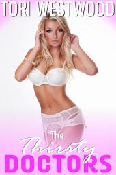 The Thirsty Doctors (Hucow Doctor Patient MFM Threesome Erotica)