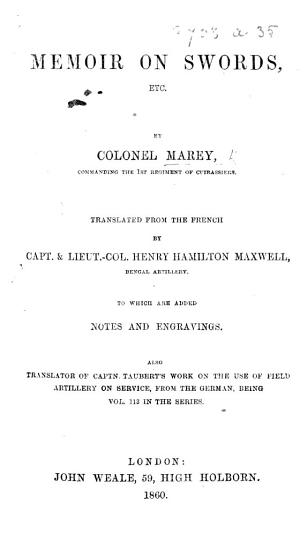 Memoir on Swords  etc  Translated from the French by Capt  and Lieut  Col  H  H  Maxwell     To which are added notes and engravings  etc PDF