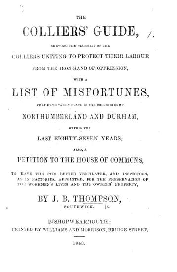 The Colliers  Guide Shewing the Necessity of the Colliers Uniting to Protect Their Labour from the Iron hand of Oppression  Etc PDF