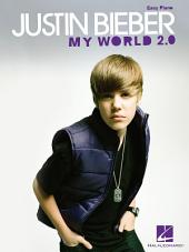 Justin Bieber - My World 2.0 (Songbook): Easy Piano