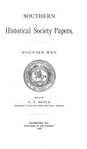 Southern Historical Society Papers: Volume 16