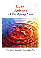 Easy Science - 7 Eye Opening Ideas: English as a Second Language Version