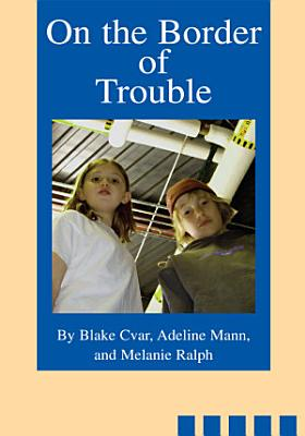 On the Border of Trouble PDF