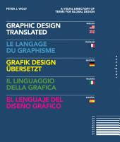 Graphic Design, Translated: A Visual Directory of Terms for Global Design