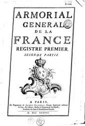 Armorial général, ou Registres de la noblesse de France