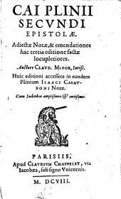 Epistolae ; Adjectae notae & emendationes hac tertia editione factae locupletiores, auctore Claud. Minoe. Huic editioni accessere in eundem Plinium Isaaci Casauboni notae