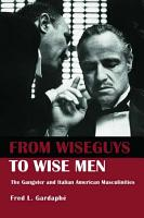 From Wiseguys to Wise Men PDF