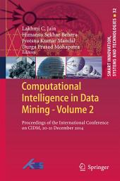 Computational Intelligence in Data Mining - Volume 2: Proceedings of the International Conference on CIDM, 20-21 December 2014