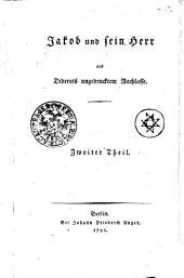 Jakob und sein Herr: Aus Diderots ungedrucktem Nachlasse. Zweiter Theil, Band 2