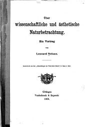 Über wissenschaftliche und ästhetische Naturbetrachtung: ein Vortrag