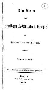 System des heutigen römischen Rechts: Bd. Quellen des heutigen römischen Rechts. Die Rechtsverhältnisse: Index