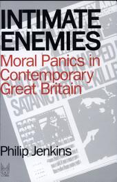 Intimate Enemies: Moral Panics in Contemporary Great Britain