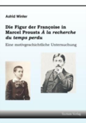 Die Figur der Fran  oise in Marcel Prousts     la recherche du temps perdu  PDF