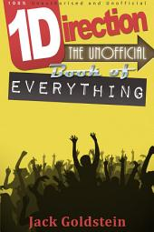 One Direction - The Unofficial Book of Everything