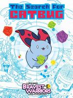 Bravest Warriors  The Search for Catbug PDF
