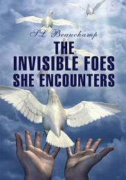 The Invisible Foes She Encounters