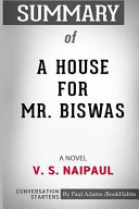 Summary of a House for Mr  Biswas  A Novel  Vintage International  by V  S  Naipaul  Conversation Starters
