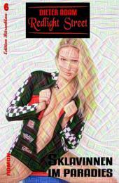 Redlight Street #6: Sklavinnen im Paradies: Cassiopeiapress Schicksalsroman