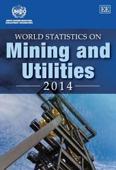 World Statistics on Mining and Utilities 2014