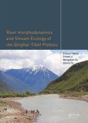 River Morphodynamics and Stream Ecology of the Qinghai Tibet Plateau