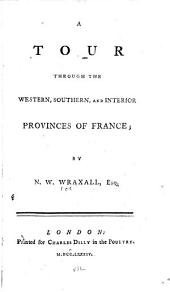 A tour through the western, southern, and interior provinces of France