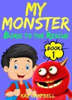 My Monster   Boris To The Rescue PDF
