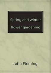 Spring and winter flower gardening