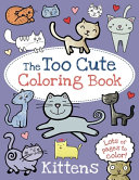 The Too Cute Coloring Book Kittens PDF